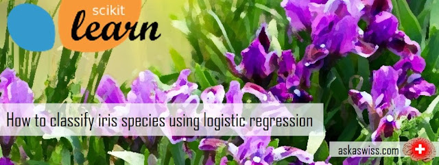 Ask a Swiss: How to classify iris species using logistic regression
