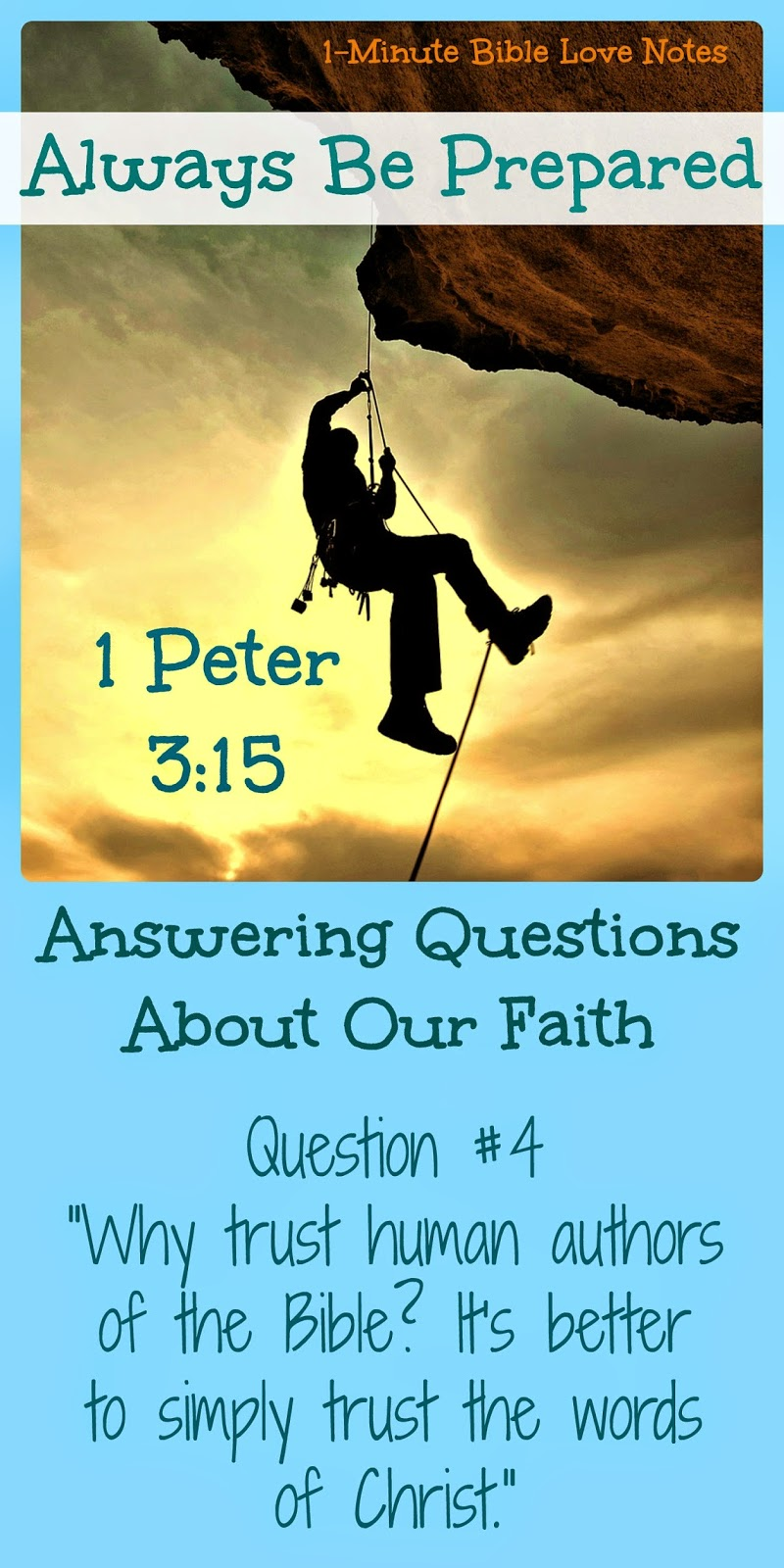 1 Peter 3:15, be prepared to answer about our faith, can you believe the words of Christ and not the rest of Scripture