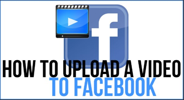 how to upload video on facebook mobile