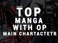 Manga/Manhua/Manhwa Dengan Karakter Utama OverPowered ( OP )