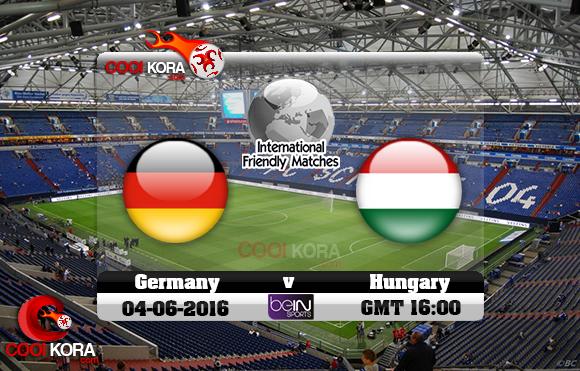 مشاهدة مباراة ألمانيا والمجر اليوم 4-6-2016 مباراة ودية