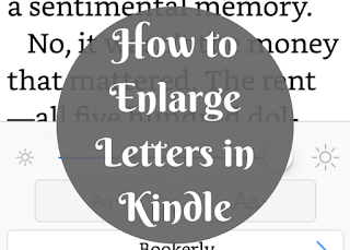 How to Enlarge Letters in Kindle for Easier Reading