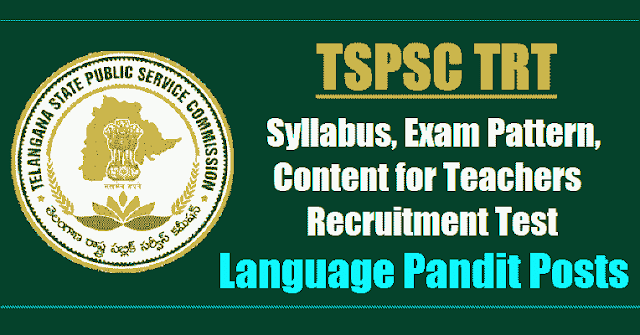tspsc trt lp  syllabus,exam pattern,content for teachers recruitment test 2017,tspsc trt language pandit syllabus,exam pattern,content,tspsc trt lp scheme of exam