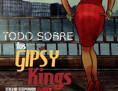 todo sobre la tercera temporada de los Gipsy Kings
