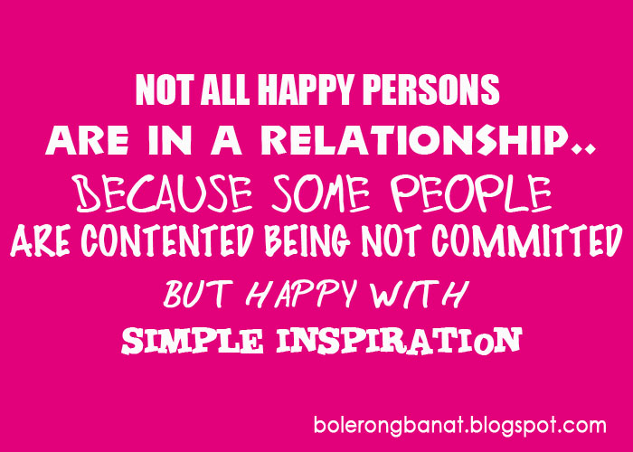 Not All Happy Persons Are In Relationship Because Some People Are