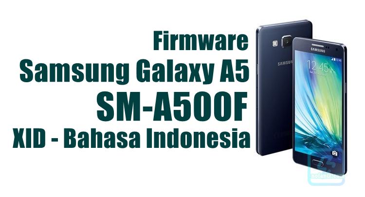 Firmware Samsung Galaxy A5 SM-A500F Bahasa Indonesia [XSE]