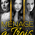 NEW RELEASE: Menage a Trois