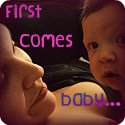 First Comes Baby...