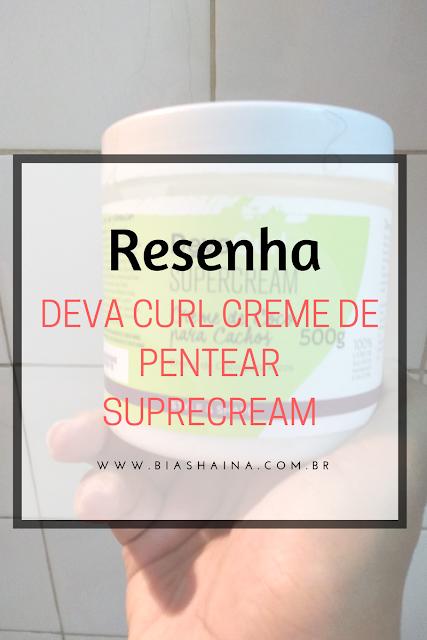 Resenha: Deva Curl Creme de Pentear Suprecream