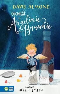 David Almond. Opowieść o Angelinie Brownie.