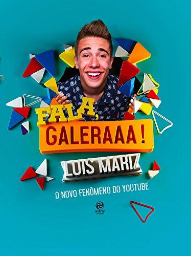 Fala, galera - Luis Mariz