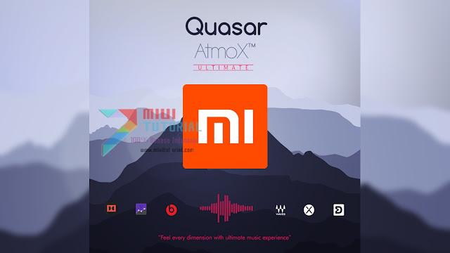Quasar-AtmoX: Mega Mod Audio yang Wajib Di Install oleh Pengguna Smartphone Xiaomi Pecinta Musik