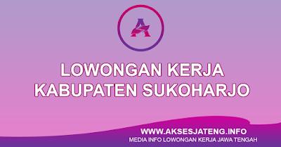 Lowongan Kerja Kabupaten Sukoharjo Terbaru