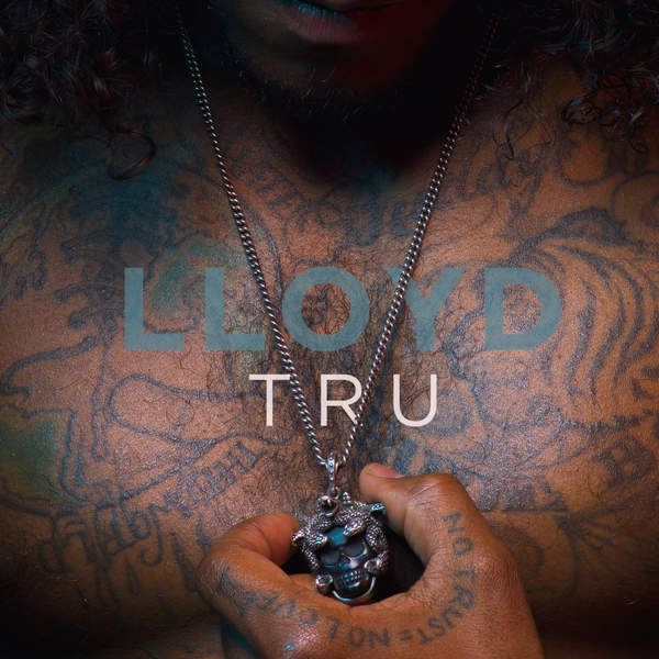Lloyd - Tru - Single Cover