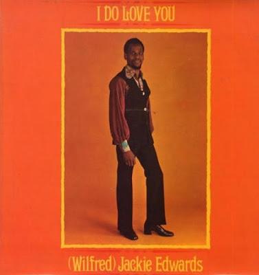 (WILFRED) JACKIE EDWARDS - I Do Love You (1972)