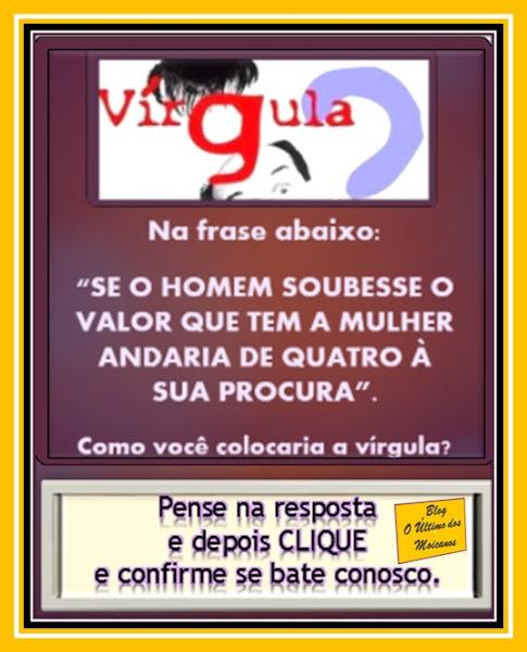 http://blogauxiliardoblogltimodosmoicanos.blogspot.com.br/2011/08/se-o-homem-soubesse-o-valor-que-tem.html