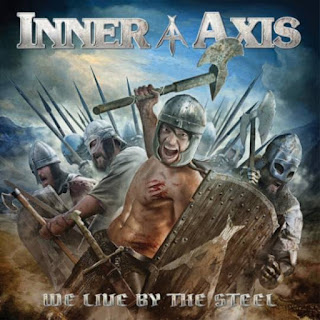 "Inner Axis - ""We Live by the Steel"" (album)"