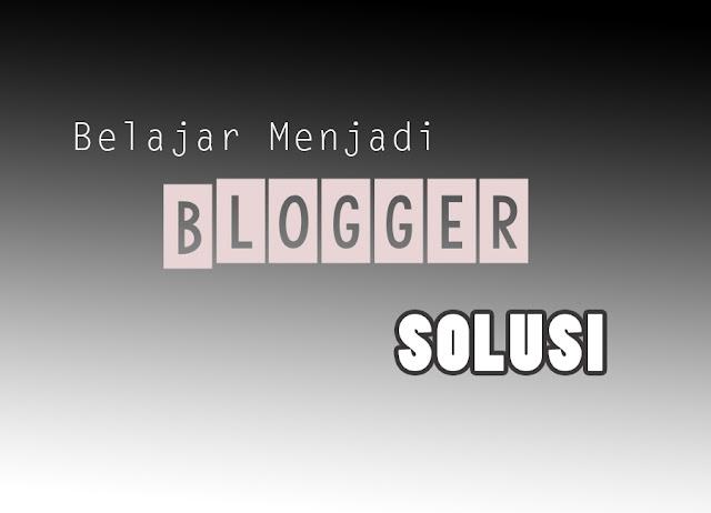 Kesalahan yang Sering Dilakukakan Blogger Pemula dan Solusinya