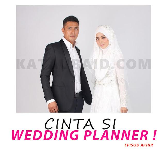 EPISOD AKHIR DRAMA CINTA SI WEDDING PLANNER !