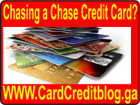 Chasing a Chase Credit Card?