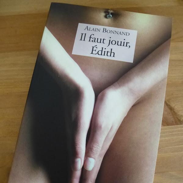 Il faut jouir Edith de Alain Bonnand
