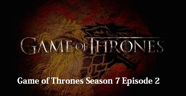 FULL: #GameOfThrones Season 7 Episode 2 (S07E02) – Stormborn