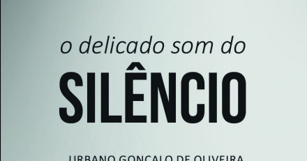 O Delicado som do silêncio