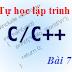 [Tự học lập trình C/C++] Bài 7: Cấu trúc lặp do ... while