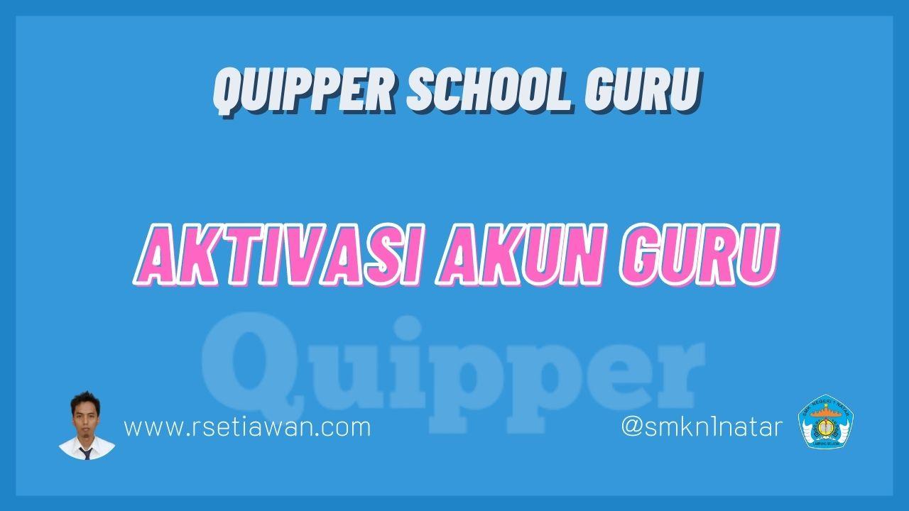 Cara aktivasi akun Guru di Quipper