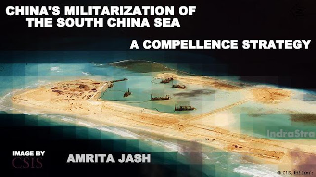 "FEATURED | China's Militarization of the ""South China Sea"" - A Compellence Strategy by Amrita Jash"