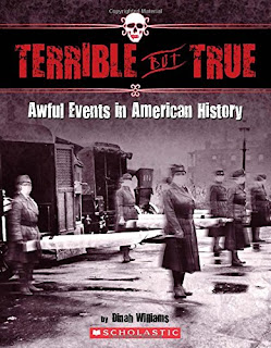 Terrible But True: Awful Events in American History