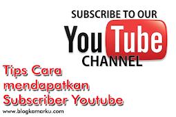 Tips Cara mendapatkan Subscriber Youtube Versi saya
