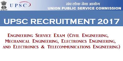UPSC Recruitment 2017 - 588 Vacancies for Engineers