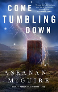 Come Tumbling Down (Wayward Children #5) by Seanan McGuire
