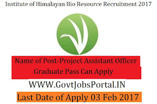 Institute of Himalayan Bio resource Technology Recruitment 2017 – Project Assistant Officer