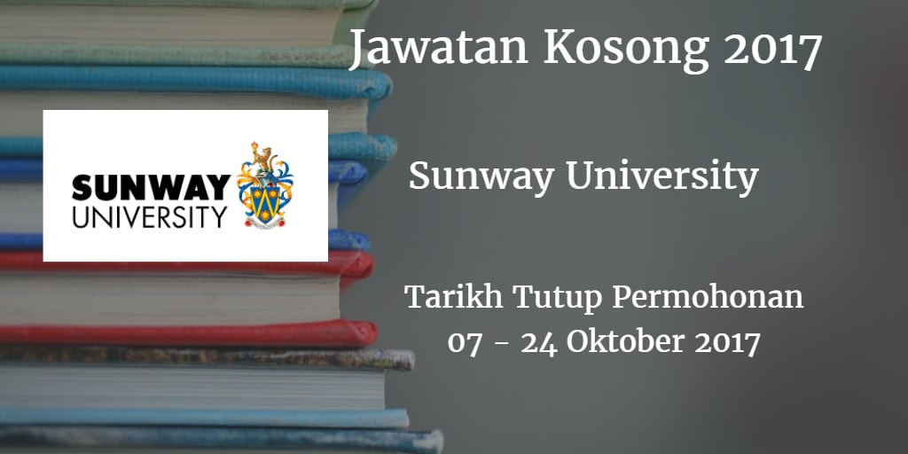 Jawatan Kosong Sunway University 07 - 24 Oktober 2017