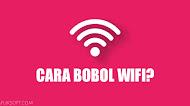 Cara Bobol WIFI?