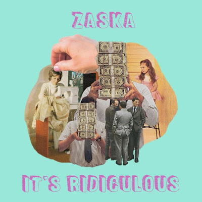 Artist ZASKA's New Single - It's Ridiculous (Feat. Louise Gaffney)...Is Just That, Ridiculously Good!