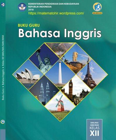 Buku Guru Bahasa Inggris Kelas 12 SMA-MA-SMK-MAK Kurikulum 2013 Revisi 2018