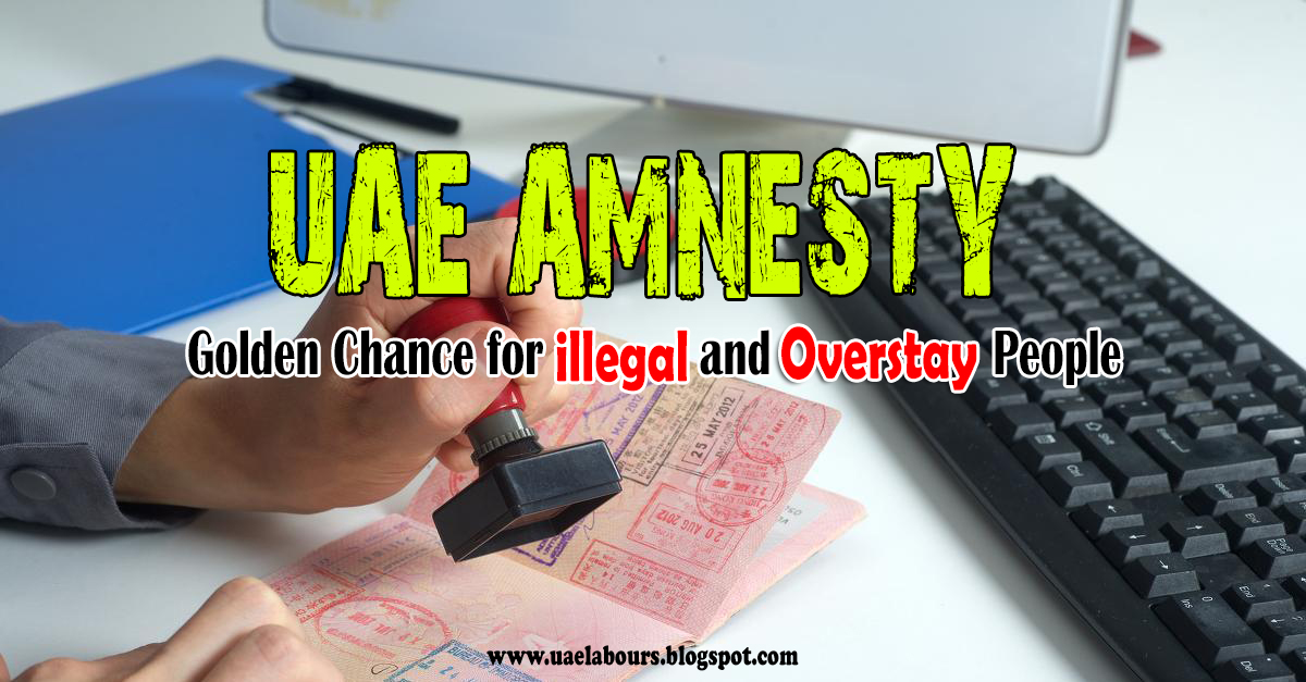 Amnesty inward UAE for overstay together with illegal residents UAE Amnesty