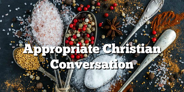 2 Essential Elements of Christian conversation found in Colossians 4:6