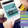 Cara Tepat Memilih Asuransi Jiwa
