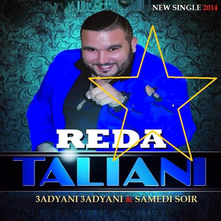 Reda Taliani - 3adyani 3adyani 2014