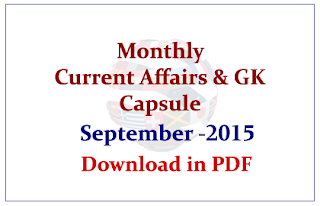 Monthly Current Affairs and GK Capsule September 2015- Download in PDF