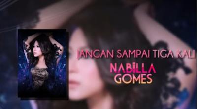Download Lagu Nabila Gomes Jangan Sampai Ketiga Kali Mp3