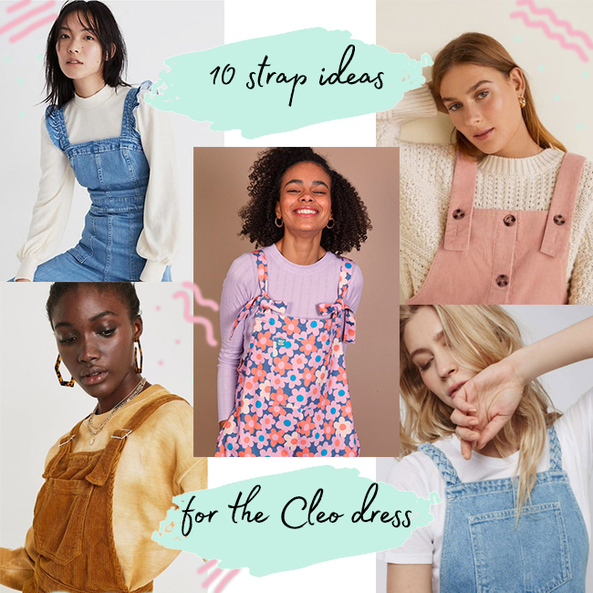 10 strap ideas for the Cleo dress