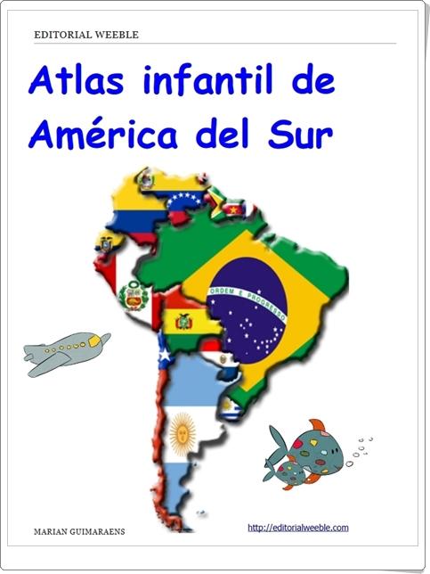 """""""Atlas infantil de América del Sur"""" de Marian Guimaraens"""