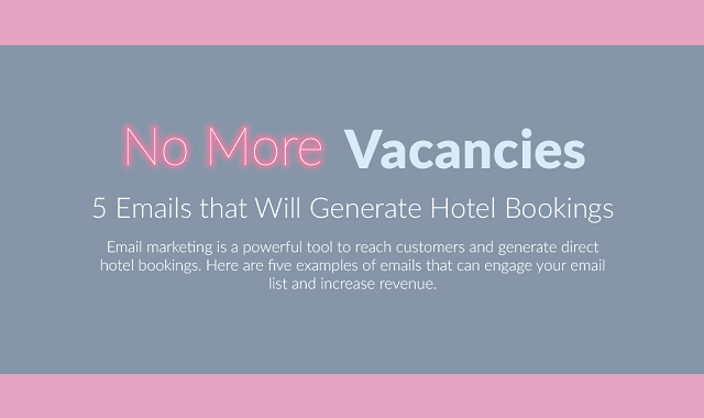 5 Emails That Will Generate Hotel Bookings
