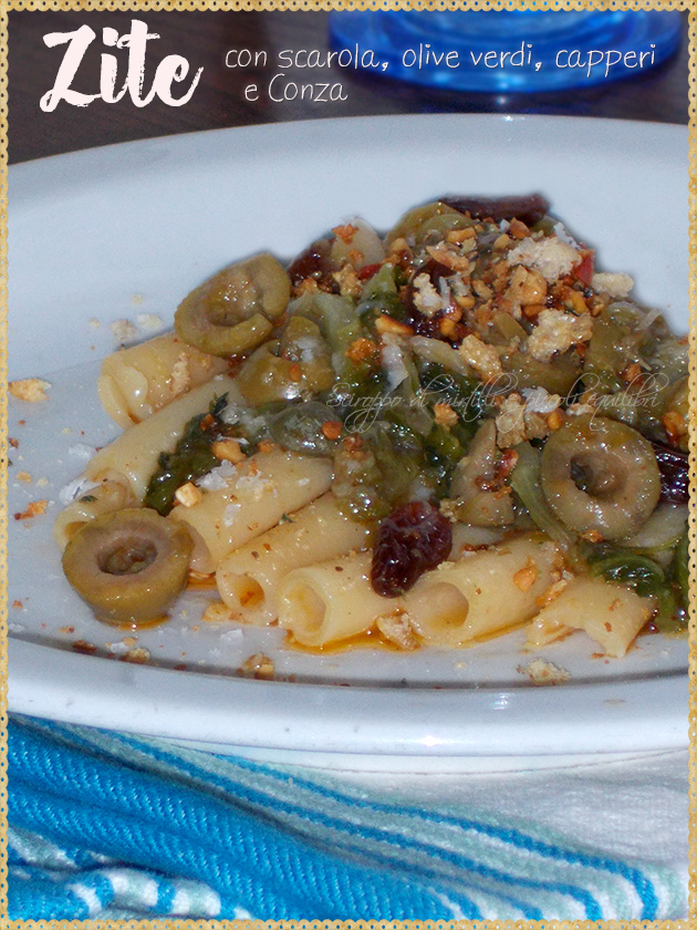 Zite con scarola, olive verdi, capperi e Conza