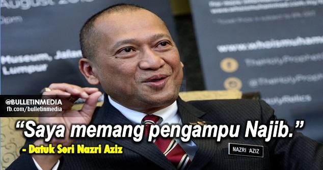 """""""Saya memang pengampu Najib, Salah ke?? - pengakuan Datuk Seri Nazri Aziz"""